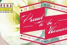 """Hanoi-Arena & """"lời tỏ bày"""" đặc biệt tôn vinh Ngày Quốc tế Phụ nữ"""