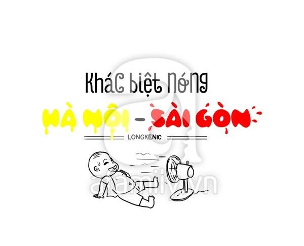Hà Nội, Sài Gòn và những khác biệt hài hước mùa nắng nóng-1